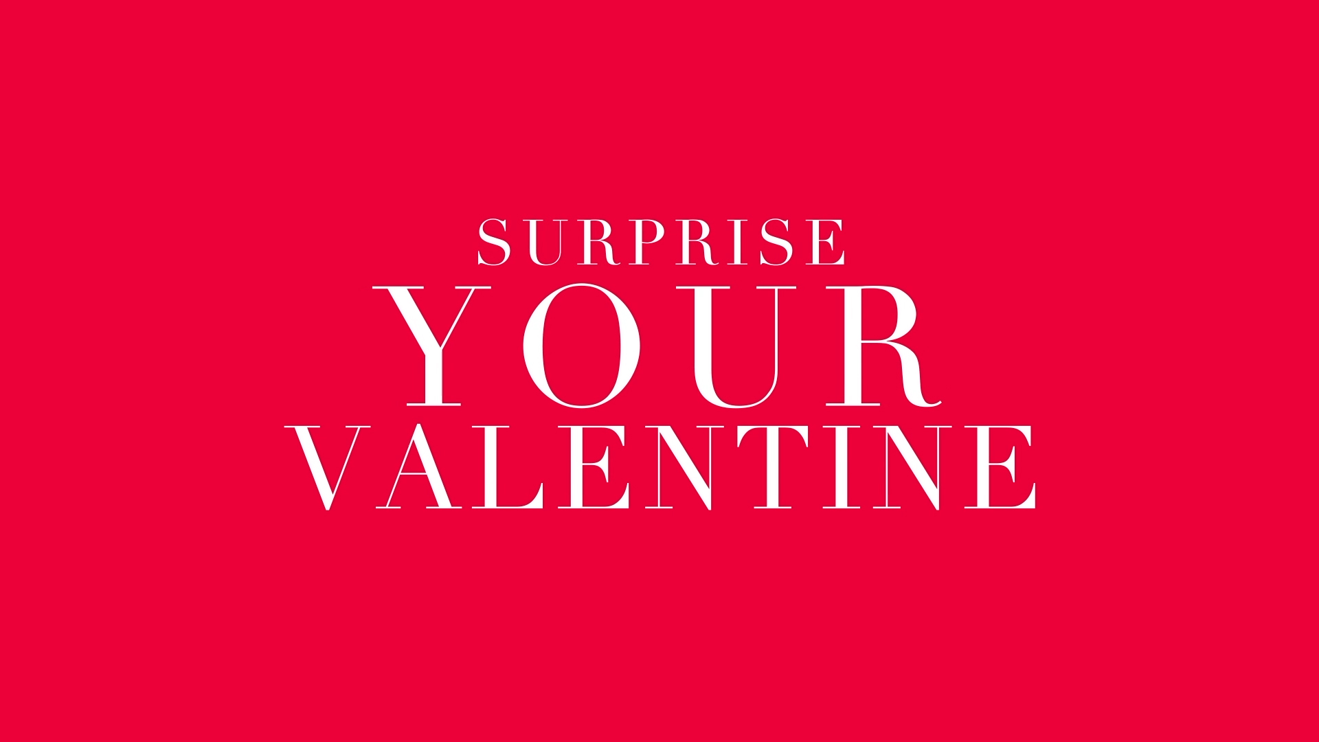 valentines day surprise your love